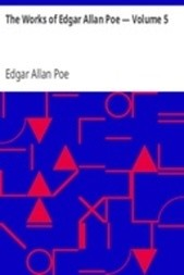 The Works of Edgar Allan Poe — Volume 5