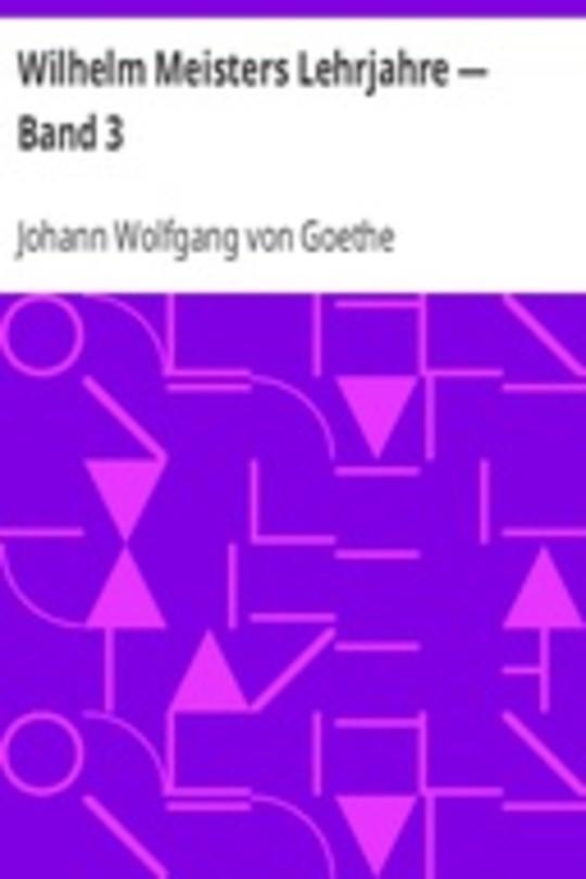 Wilhelm Meisters Lehrjahre — Band 3