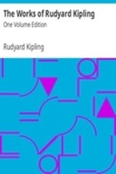 The Works of Rudyard Kipling: One Volume Edition