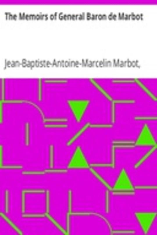 The Memoirs of General Baron de Marbot