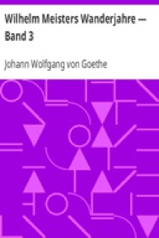 Wilhelm Meisters Wanderjahre — Band 3