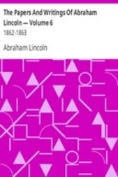 The Papers And Writings Of Abraham Lincoln — Volume 6: 1862-1863