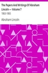 The Papers And Writings Of Abraham Lincoln — Volume 7: 1863-1865
