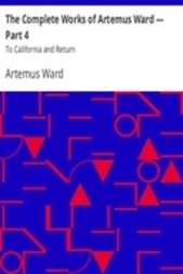 The Complete Works of Artemus Ward — Part 4: To California and Return