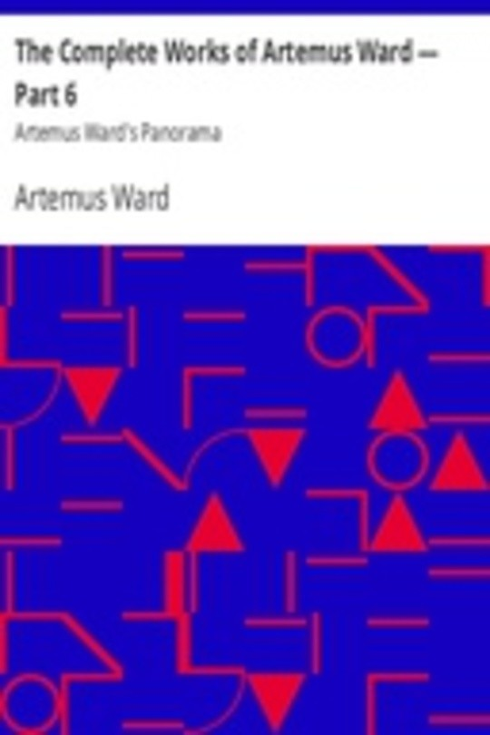 The Complete Works of Artemus Ward — Part 6: Artemus Ward's Panorama