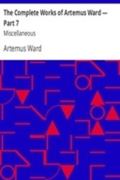 The Complete Works of Artemus Ward — Part 7: Miscellaneous