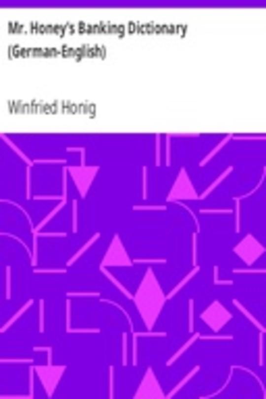 Mr. Honey's Banking Dictionary (German-English)