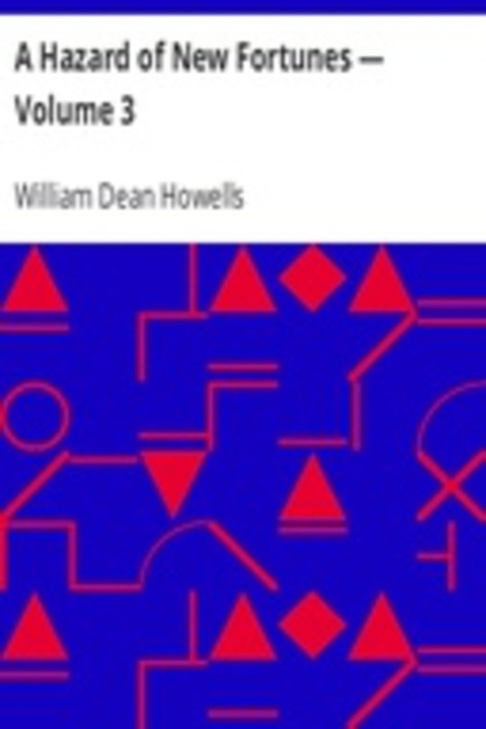 A Hazard of New Fortunes — Volume 3