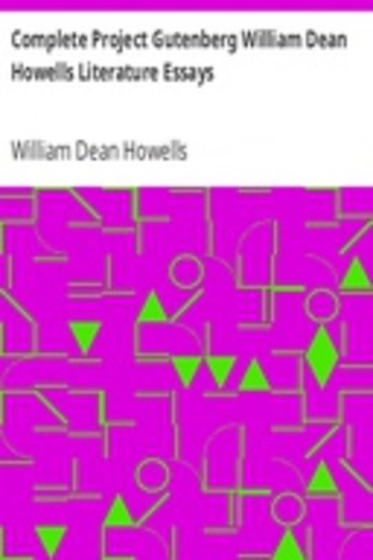 Complete Project Gutenberg William Dean Howells Literature Essays