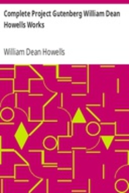 Complete Project Gutenberg William Dean Howells Works