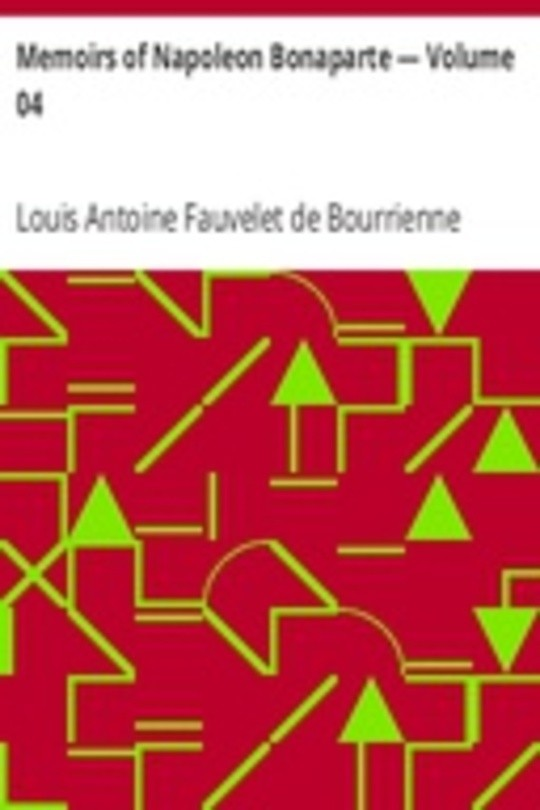 Memoirs of Napoleon Bonaparte — Volume 04