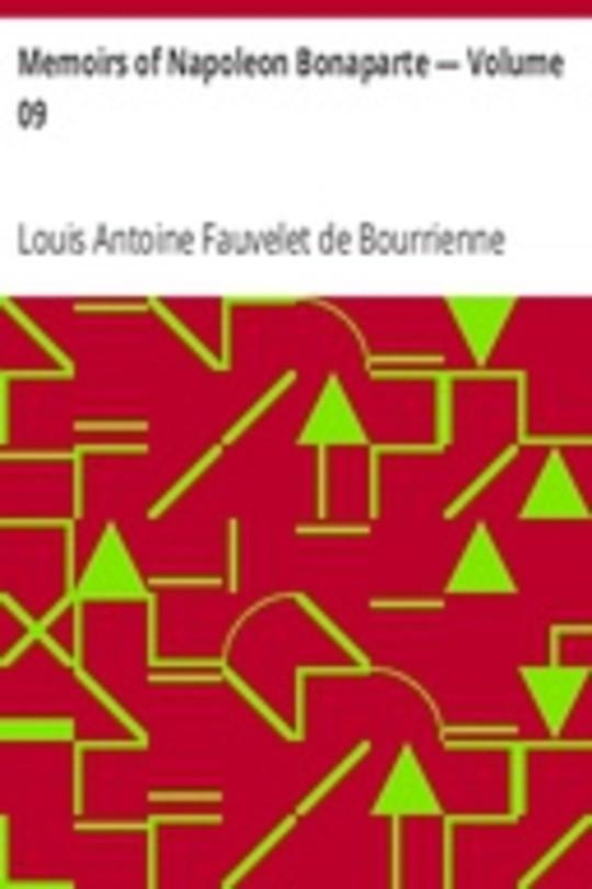 Memoirs of Napoleon Bonaparte — Volume 09