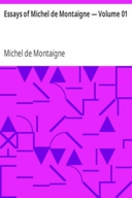 Essays of Michel de Montaigne — Volume 01