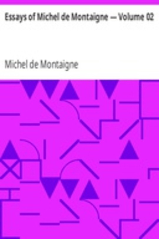Essays of Michel de Montaigne — Volume 02