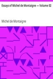 Essays of Michel de Montaigne — Volume 02