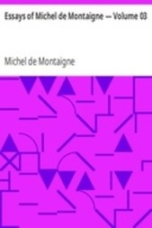Essays of Michel de Montaigne — Volume 03