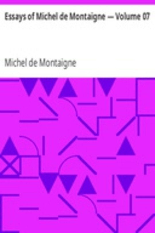 Essays of Michel de Montaigne — Volume 07