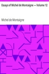 Essays of Michel de Montaigne — Volume 12