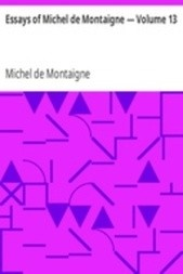 Essays of Michel de Montaigne — Volume 13