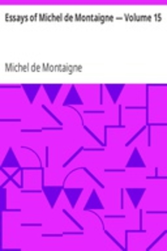 Essays of Michel de Montaigne — Volume 15