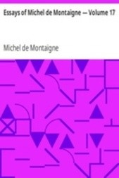 Essays of Michel de Montaigne — Volume 17