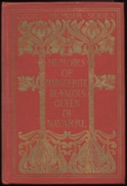 Memoirs of Marguerite de Valois, Queen of Navarre — Complete