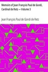Memoirs of Jean François Paul de Gondi, Cardinal de Retz — Volume 3