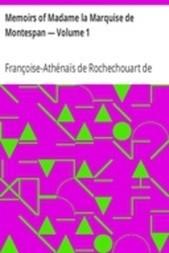 Memoirs of Madame la Marquise de Montespan — Volume 1