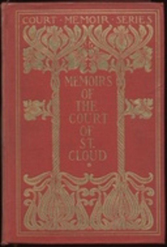 Memoirs of the Court of St. Cloud (Being secret letters from a gentleman at Paris to a nobleman in London) — Complete