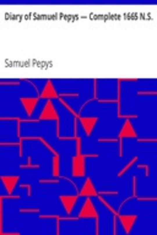 Diary of Samuel Pepys — Complete 1665 N.S.