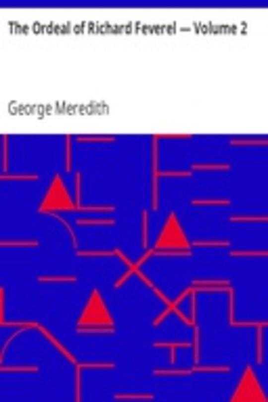 The Ordeal of Richard Feverel — Volume 2