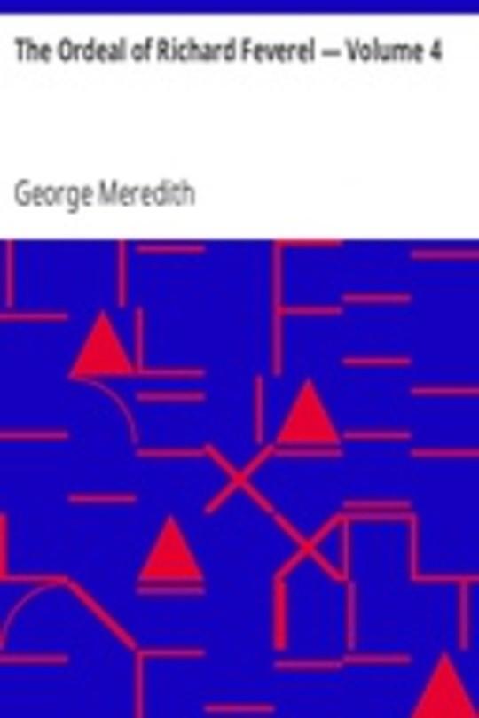 The Ordeal of Richard Feverel — Volume 4