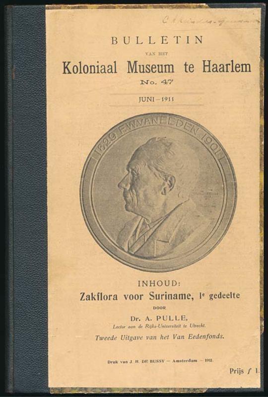 Zakflora voor Suriname [Deel I] Bulletin van het Koloniaal Museum te Haarlem No. 47.
