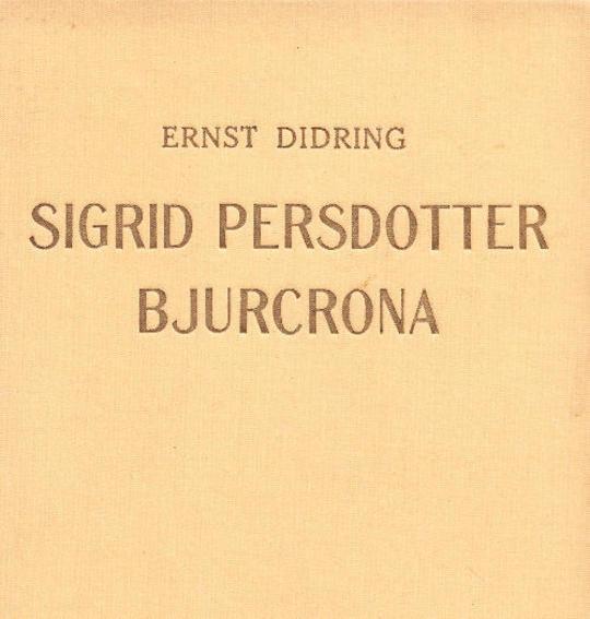 Sigrid Persdotter Bjurcrona En släktroman