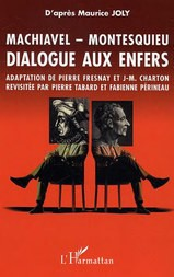 MACHIAVEL - MONTESQUIEU DIALOGUE AUX ENFERS