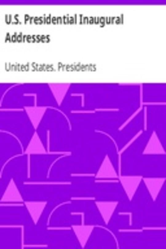 U.S. Presidential Inaugural Addresses