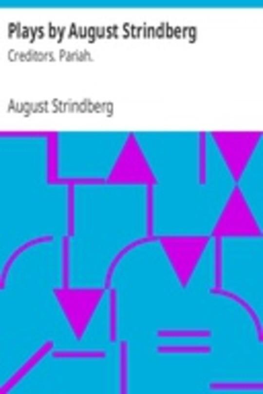 Plays by August Strindberg: Creditors. Pariah.