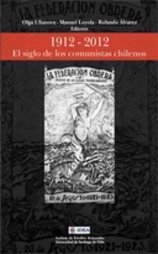 1912-2012 El siglo de los comunistas chilenos