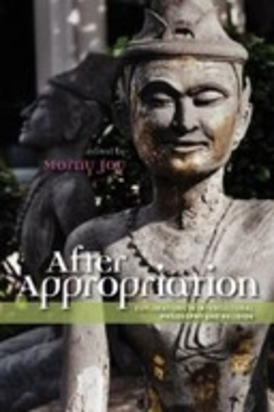 After Appropriation: Explorations in Intercultural Philosophy and Religion