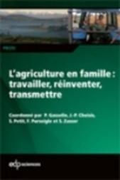 L'agriculture en famille : travailler, réinventer, transmettre