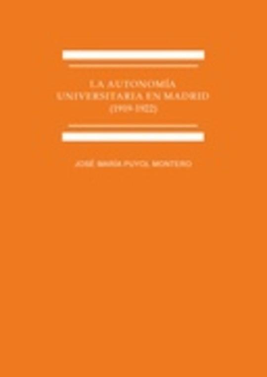 La autonomía universitaria en Madrid (1919-1922). Estudio histórico-jurídico
