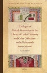 Catalogue of Turkish Manuscripts in the Library of Leiden University and Other Collections in the Netherlands