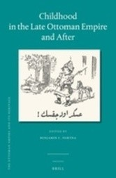 Childhood in the Late Ottoman Empire and After
