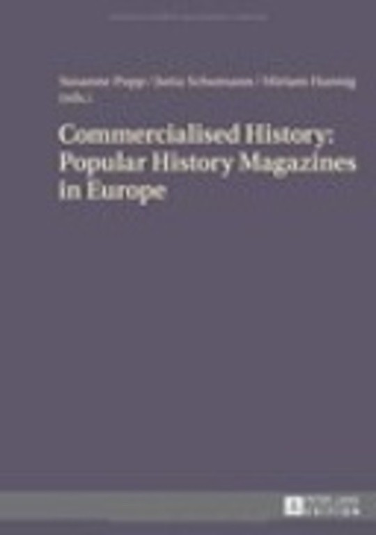 Commercialised History: Popular History Magazines in Europe