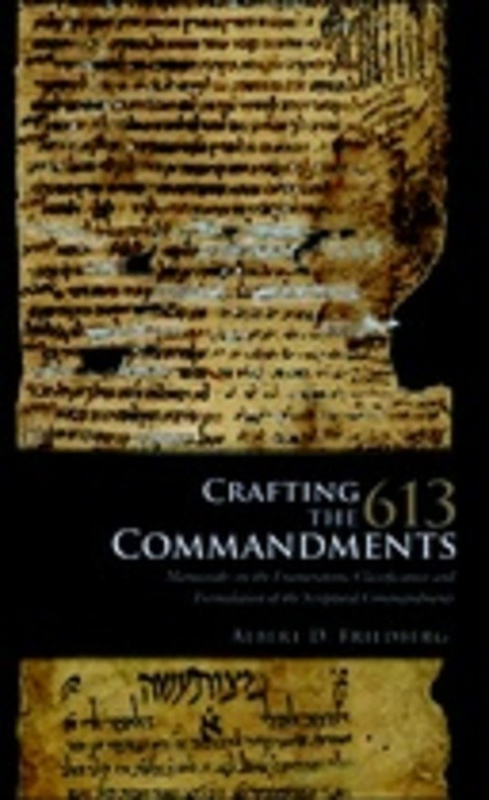 Crafting the 613 Commandments: Maimonides on the Enumeration, Classification, and Formulation of the Scriptural Commandments