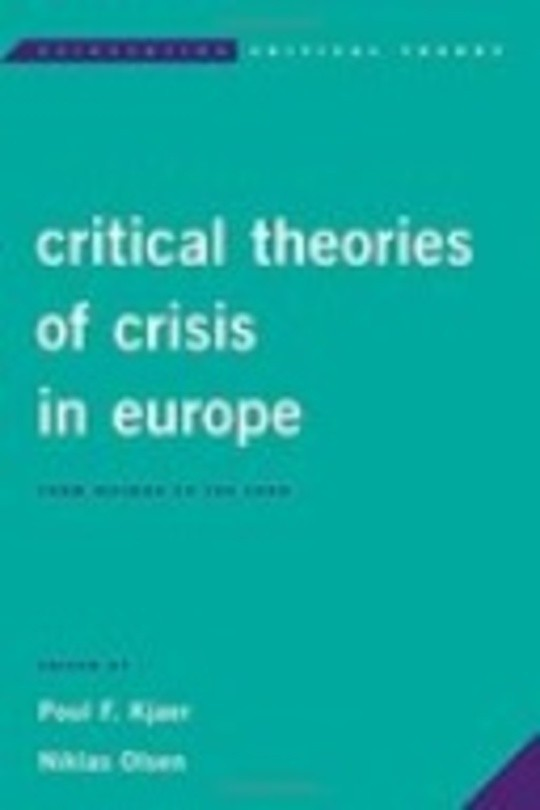 Critical Theories of Crises in Europe: From Weimar to the Euro
