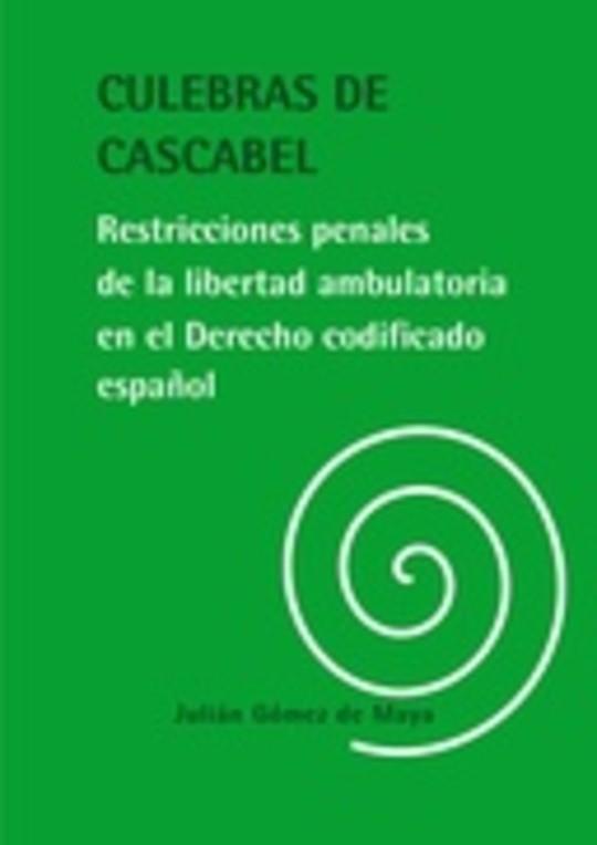 Culebras de cascabel: restricciones penales de la libertad ambulatoria en el Derecho codificado español