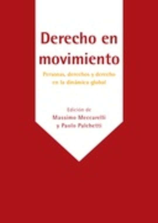 Derecho en movimiento. Personas, derechos y derecho en la dinámica global
