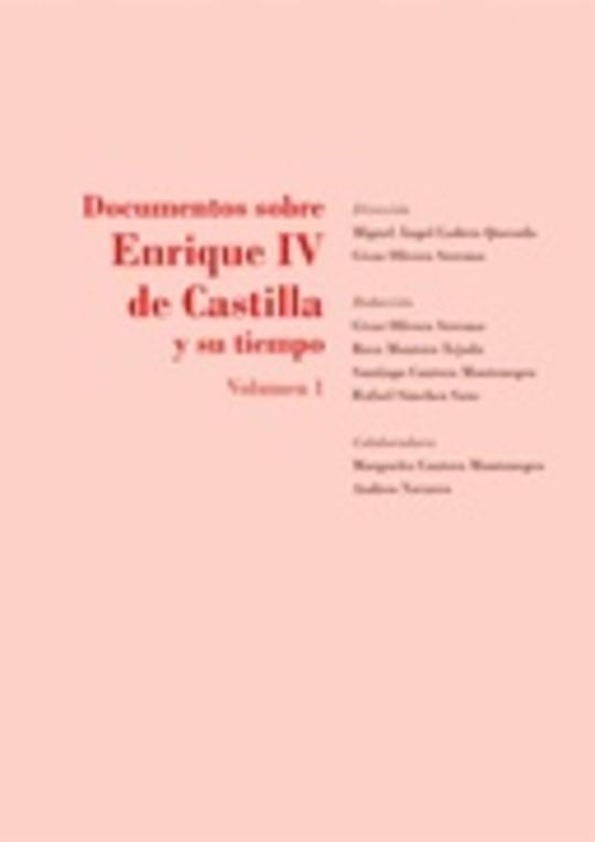 Documentos sobre Enrique IV de Castilla y su tiempo. Volumen I