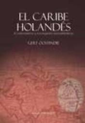 El Caribe holandés : El colonialismo y sus legados transatlánticos